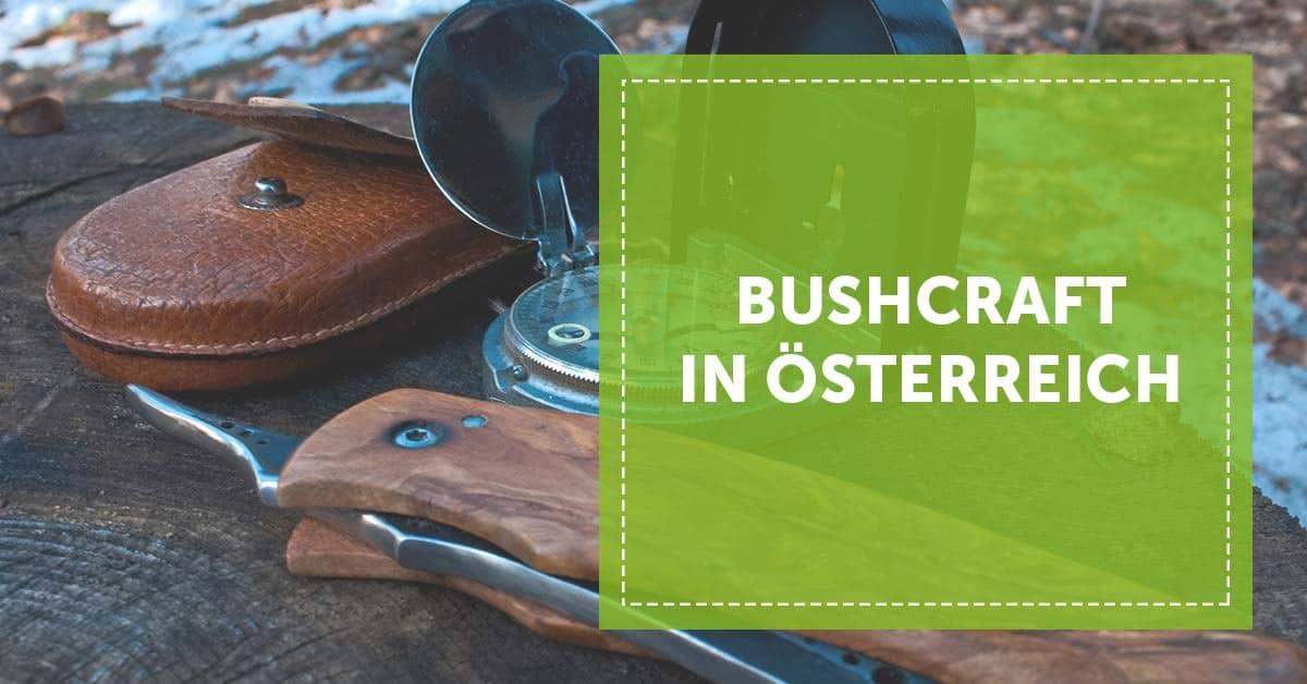 Bushcraft in Österreich