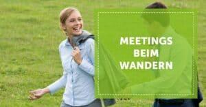Meetings beim Wandern