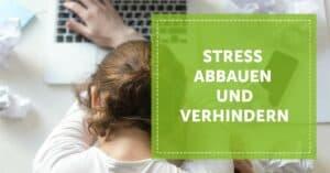 Stress abbauen und verhindern