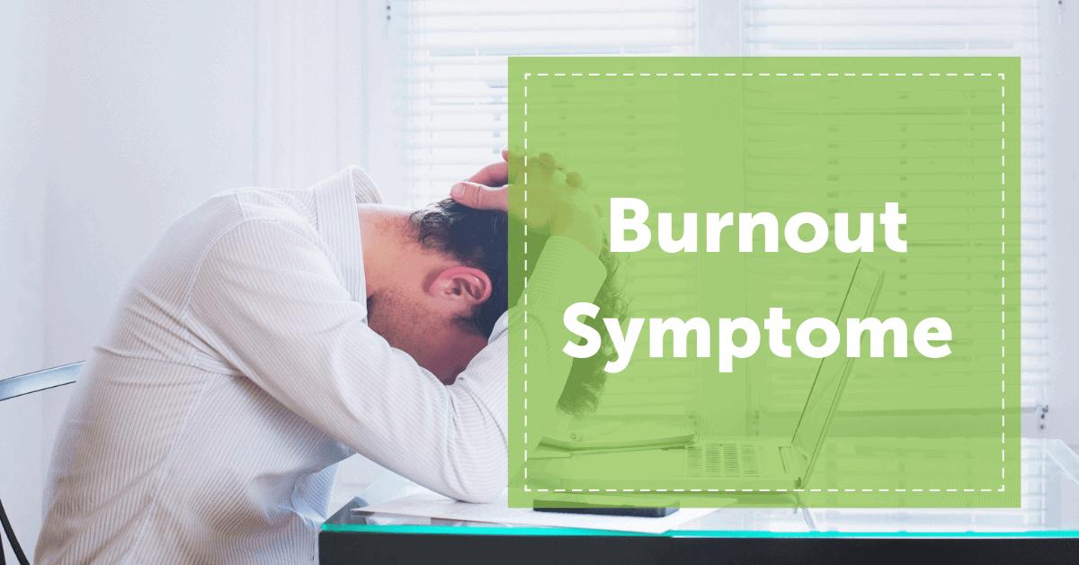 Burnout_Symptome_ausbrennen_Ueberarbeitung_privat_Arbeit