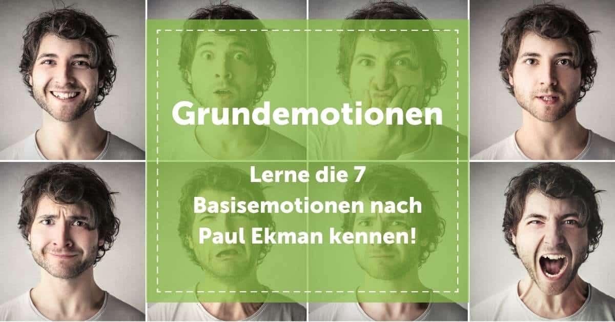 7 Grundemotionen nach Paul Ekman 1
