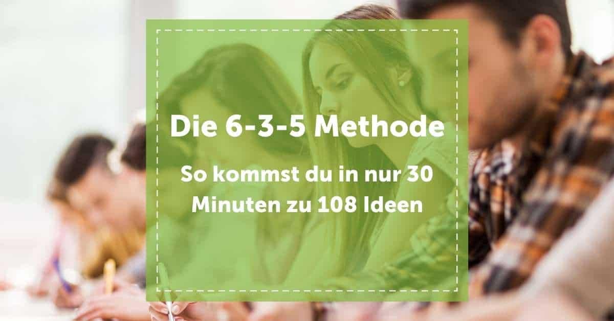 6-3-5_methode_kreativitätstechnik_in_30_minuten_zu_108_ideen