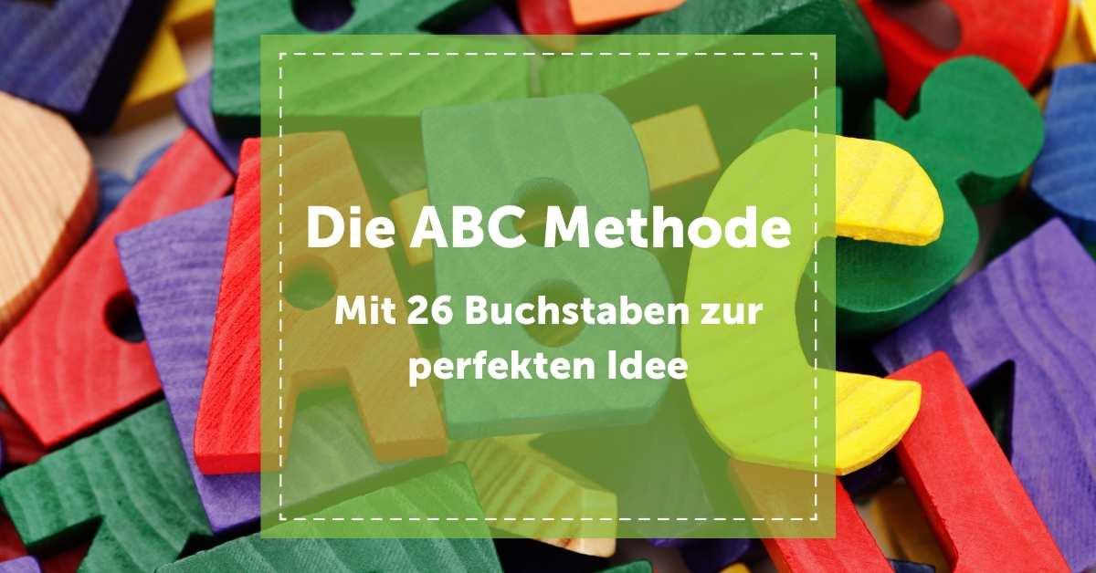 kreativitätstechnik_die_abc_methode_blogbeitrag